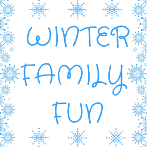 Our Top Winning Winter Activities for the Whole Family